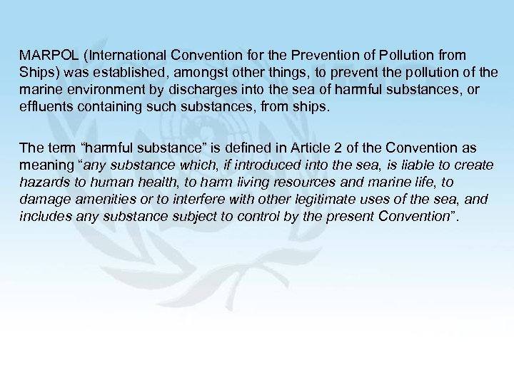MARPOL (International Convention for the Prevention of Pollution from Ships) was established, amongst other