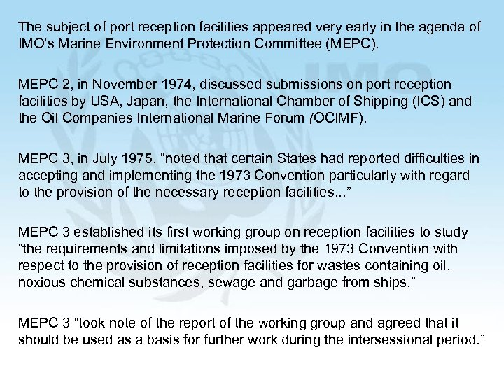 The subject of port reception facilities appeared very early in the agenda of IMO's