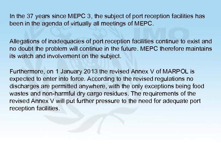 In the 37 years since MEPC 3, the subject of port reception facilities has