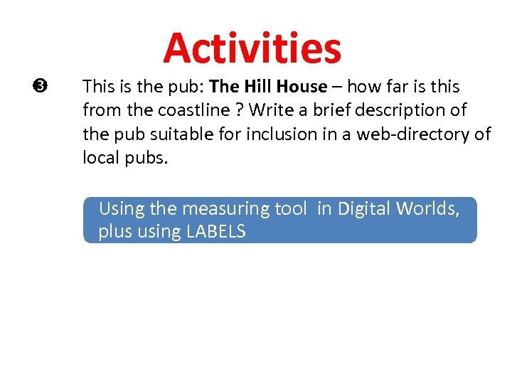 Activities This is the pub: The Hill House – how far is this