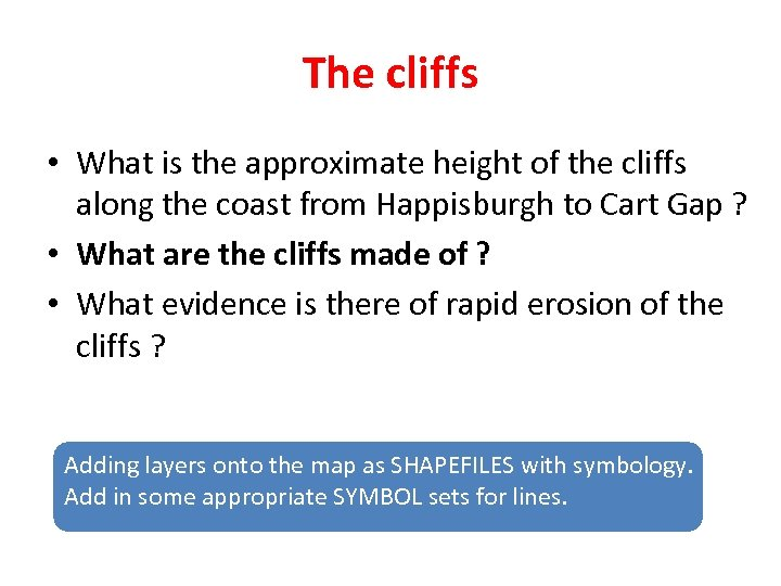 The cliffs • What is the approximate height of the cliffs along the coast