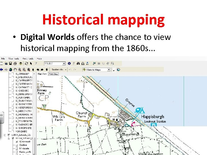 Historical mapping • Digital Worlds offers the chance to view historical mapping from the