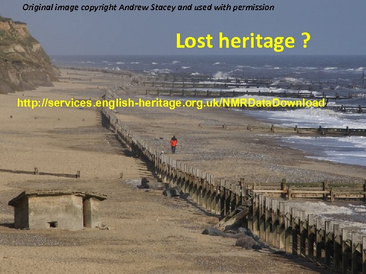 Original image copyright Andrew Stacey and used with permission Lost heritage ? http: //services.