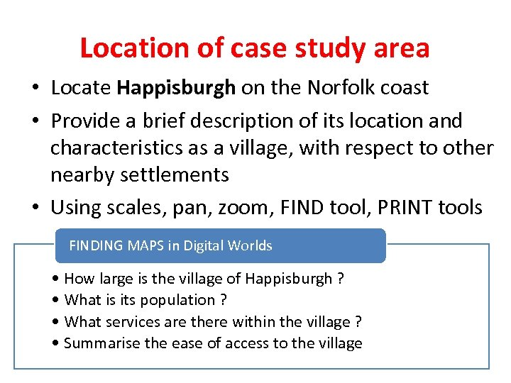 Location of case study area • Locate Happisburgh on the Norfolk coast • Provide