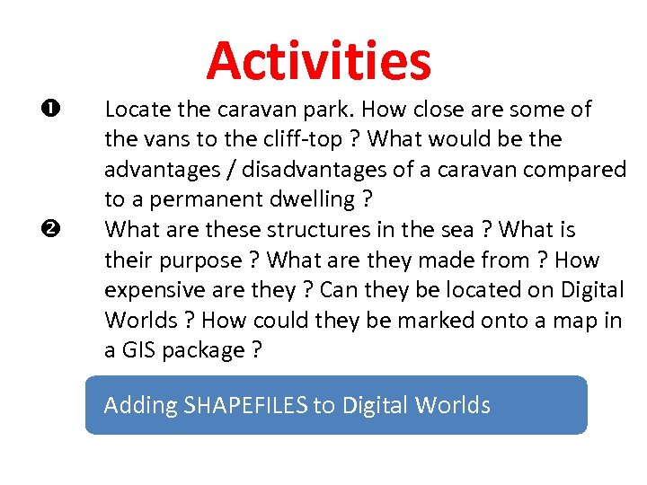 Activities Locate the caravan park. How close are some of the vans to
