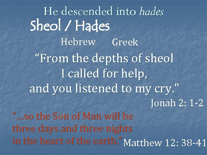 """He descended into hades Sheol / Hades Hebrew Greek """"From the depths of sheol"""