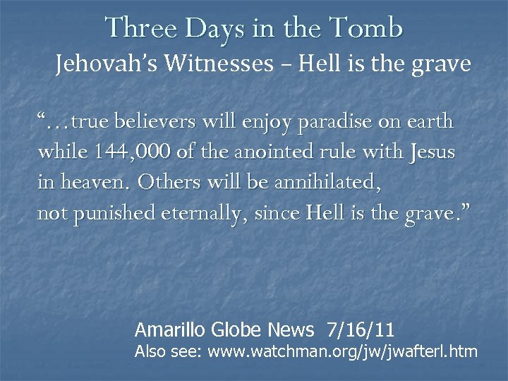 """Three Days in the Tomb Jehovah's Witnesses – Hell is the grave """"…true believers"""