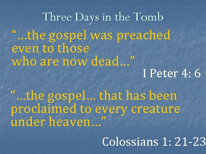 """Three Days in the Tomb """"…the gospel was preached even to those who are"""