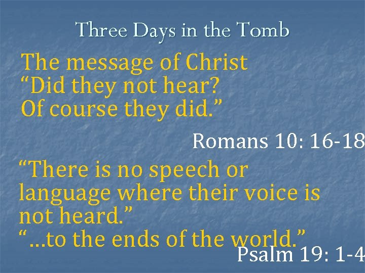 """Three Days in the Tomb The message of Christ """"Did they not hear? Of"""