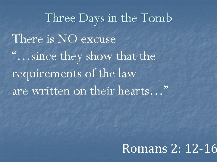 """Three Days in the Tomb There is NO excuse """"…since they show that the"""