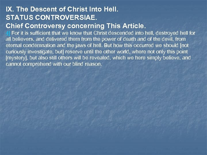 IX. The Descent of Christ Into Hell. STATUS CONTROVERSIAE. Chief Controversy concerning This Article.