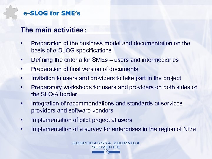 e-SLOG for SME's The main activities: • Preparation of the business model and documentation