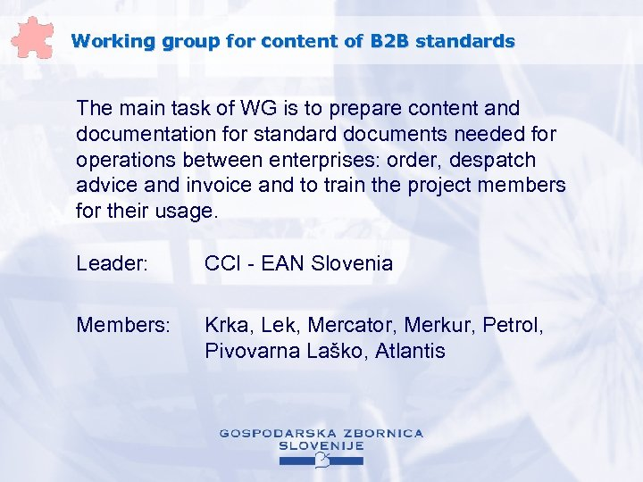 Working group for content of B 2 B standards The main task of WG
