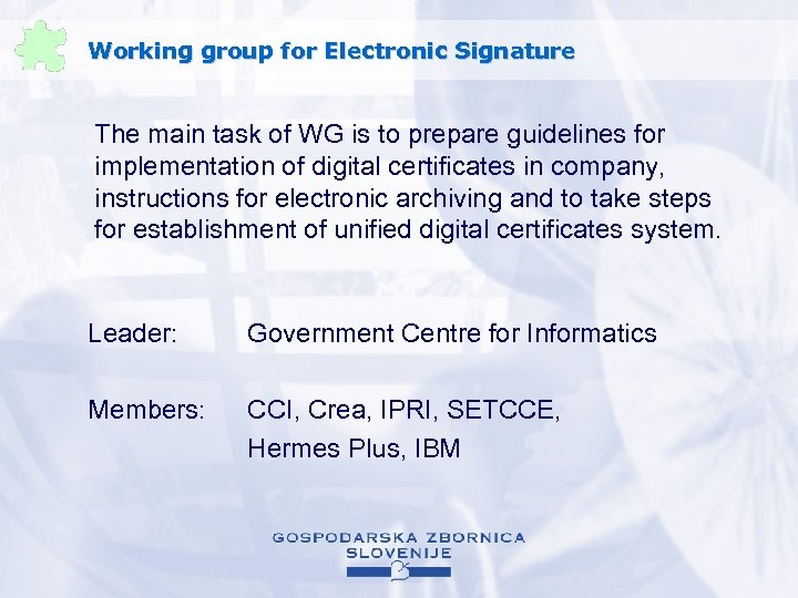 Working group for Electronic Signature The main task of WG is to prepare guidelines