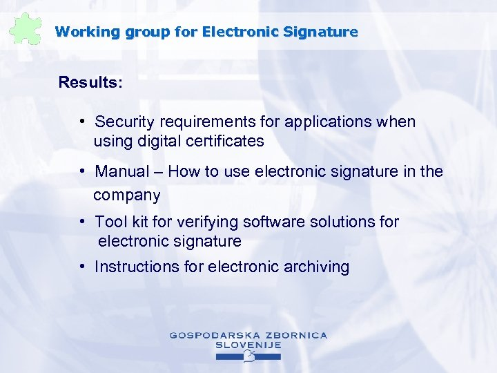 Working group for Electronic Signature Results: • Security requirements for applications when using digital
