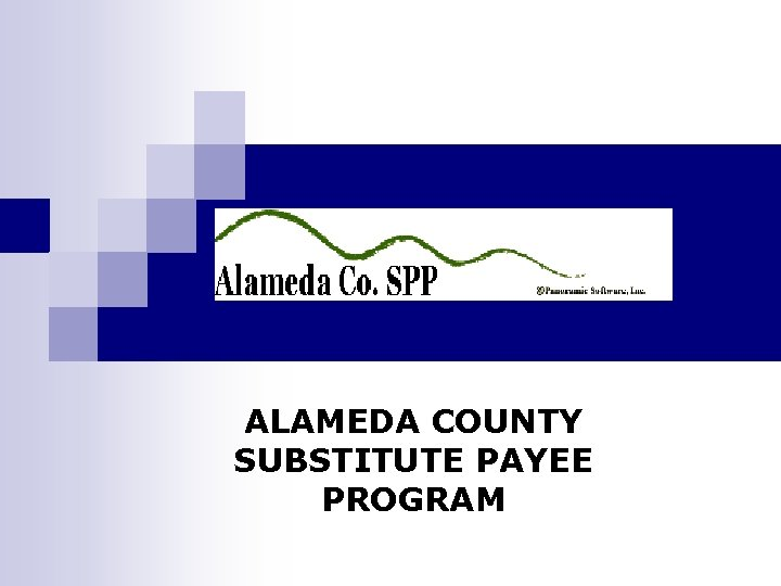 ALAMEDA COUNTY SUBSTITUTE PAYEE PROGRAM