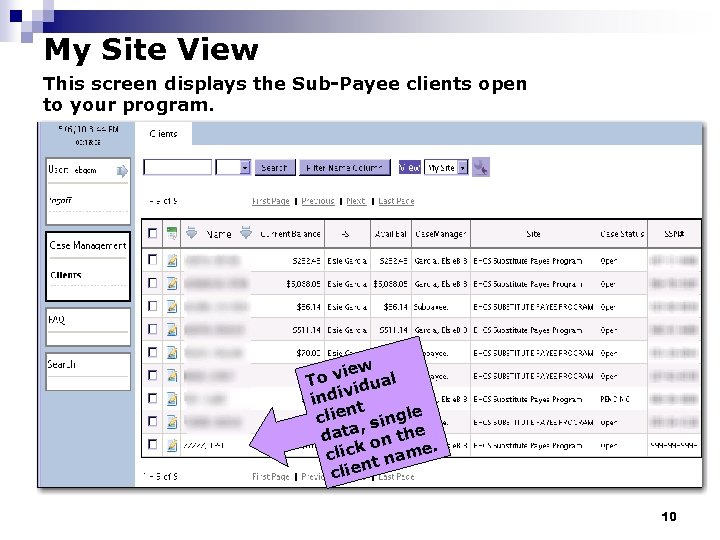 My Site View This screen displays the Sub-Payee clients open to your program. iew