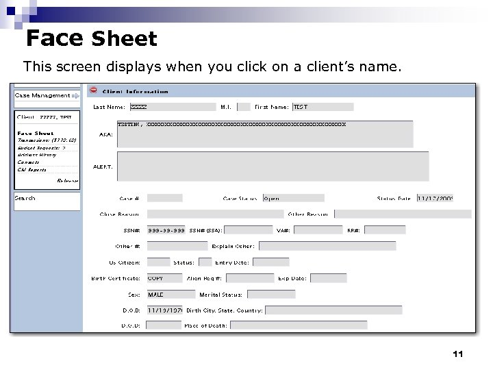Face Sheet This screen displays when you click on a client's name. 11