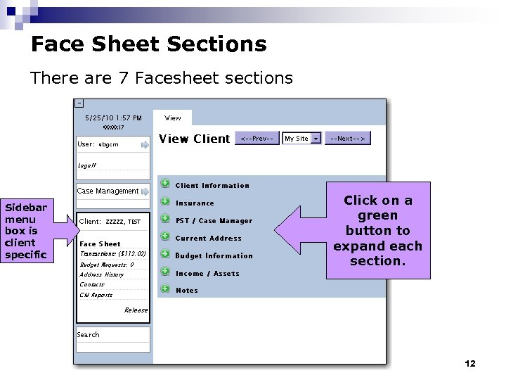 Face Sheet Sections There are 7 Facesheet sections Sidebar menu box is client specific