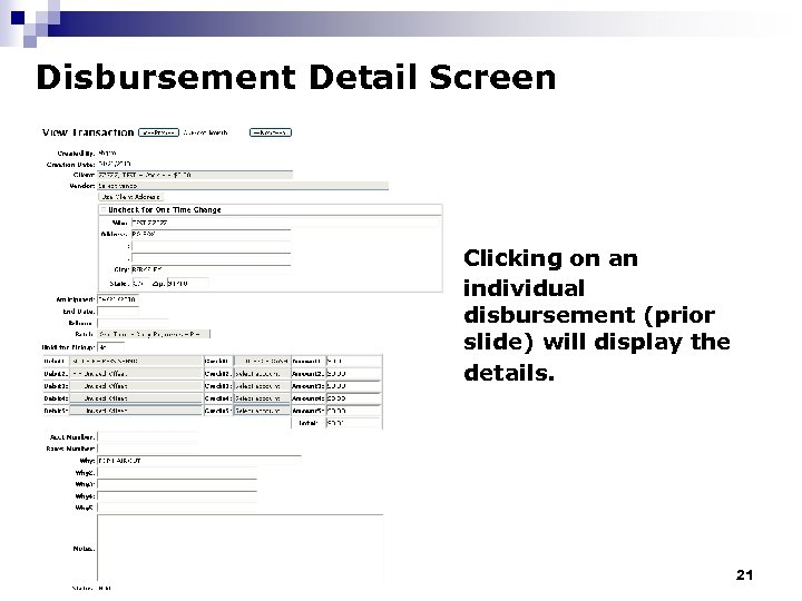 Disbursement Detail Screen Clicking on an individual disbursement (prior slide) will display the details.