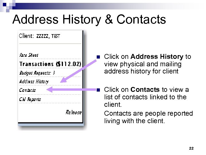 Address History & Contacts n Click on Address History to view physical and mailing