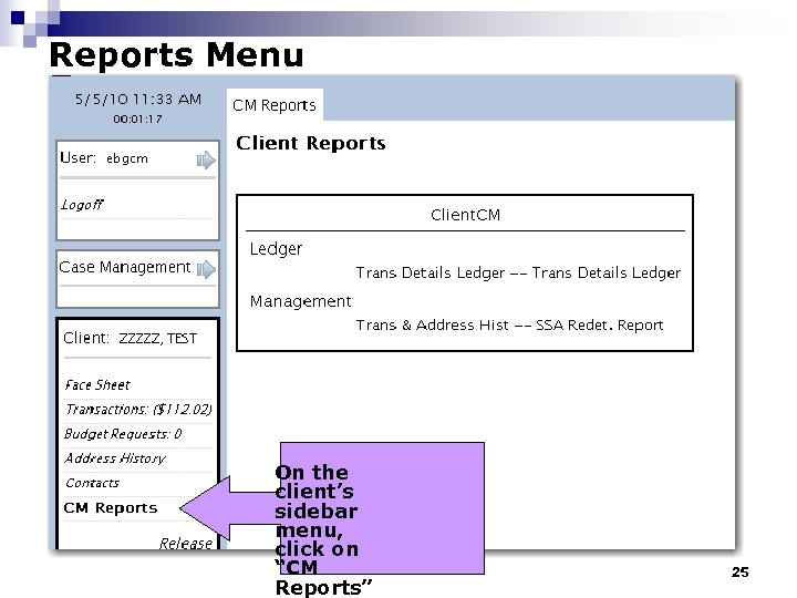 """Reports Menu On the client's sidebar menu, click on """"CM Reports"""" 25"""