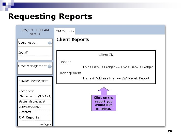 Requesting Reports Click on the report you would like to select. 26