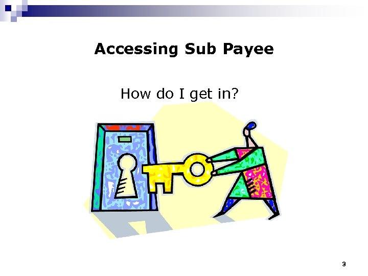 Accessing Sub Payee How do I get in? 3