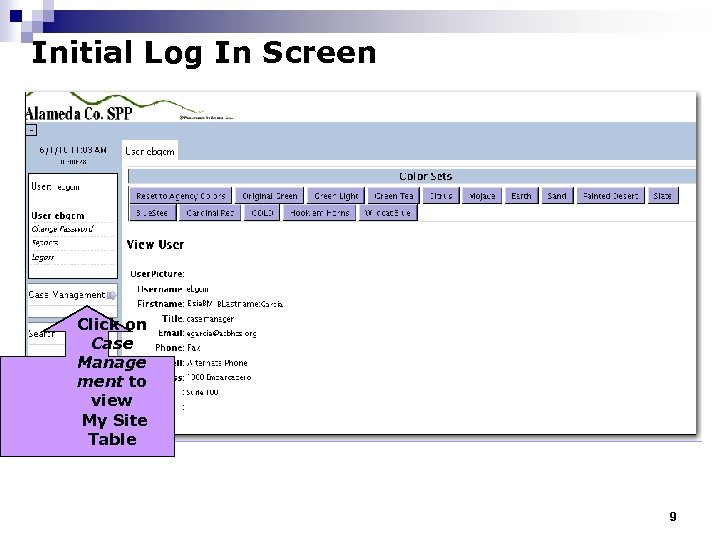 Initial Log In Screen Click on Case Manage ment to view My Site Table
