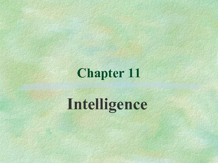Chapter 11 Intelligence