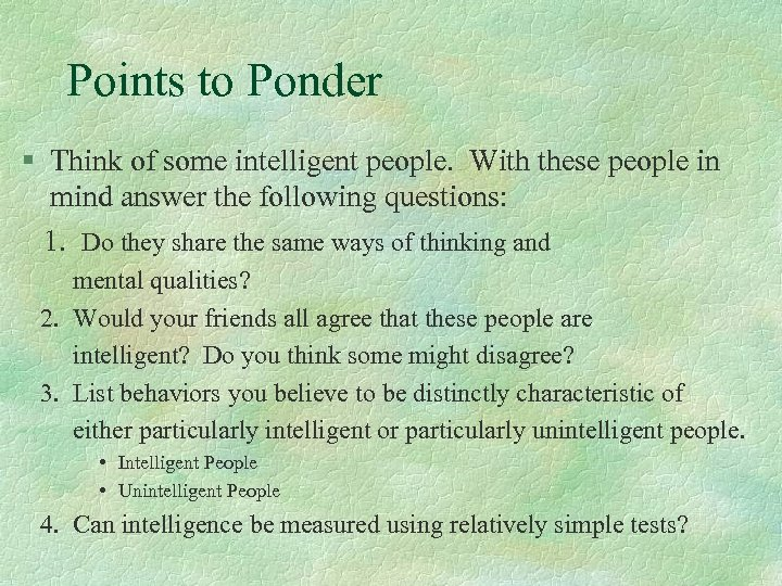 Points to Ponder § Think of some intelligent people. With these people in mind