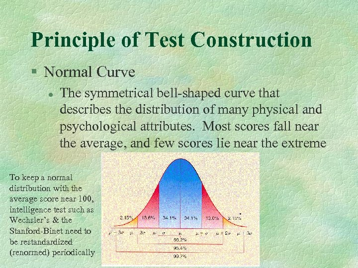 Principle of Test Construction § Normal Curve l The symmetrical bell-shaped curve that describes