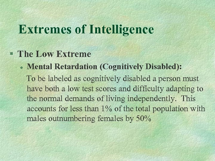 Extremes of Intelligence § The Low Extreme Mental Retardation (Cognitively Disabled): To be labeled
