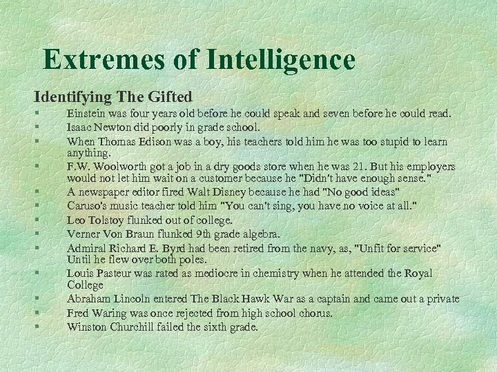 Extremes of Intelligence Identifying The Gifted § § § § Einstein was four years