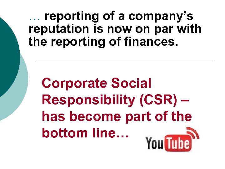… reporting of a company's reputation is now on par with the reporting of