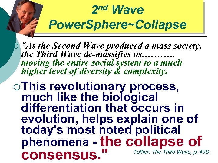 2 nd Wave Power. Sphere~Collapse ¡
