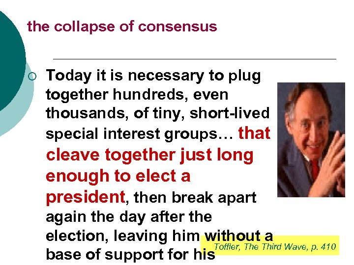 the collapse of consensus ¡ Today it is necessary to plug together hundreds, even