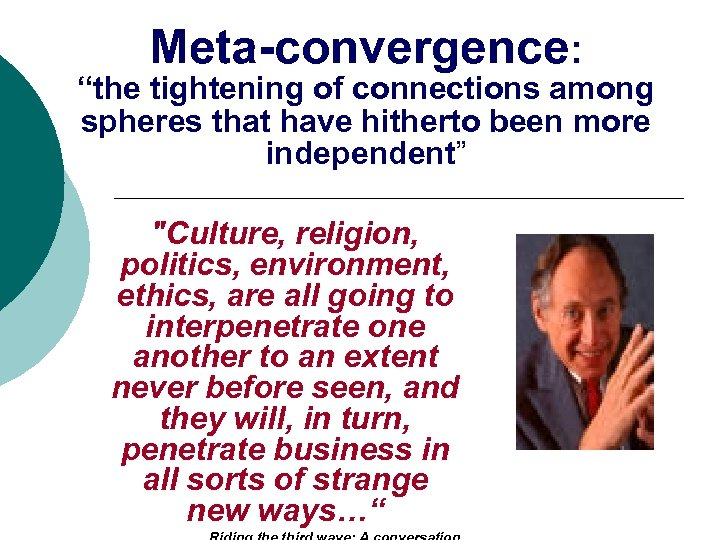 """Meta-convergence: """"the tightening of connections among spheres that have hitherto been more independent"""""""