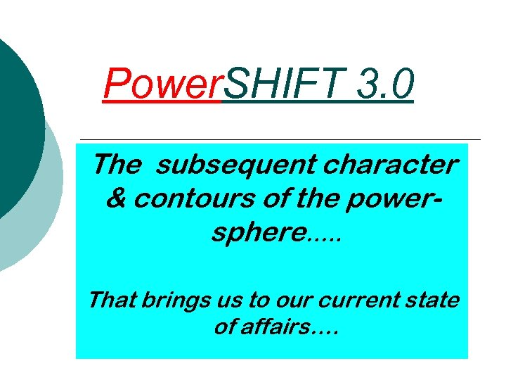 Power. SHIFT 3. 0 The subsequent character & contours of the powersphere…. . That
