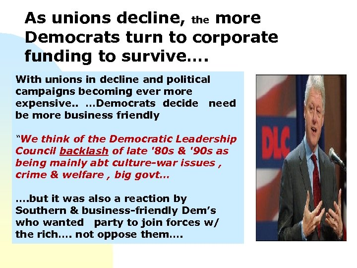 As unions decline, the more Democrats turn to corporate funding to survive…. With unions