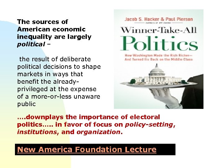 The sources of American economic inequality are largely political – the result of deliberate