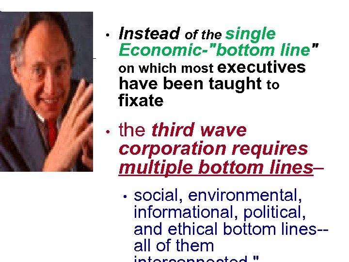 • Instead of the single Economic-