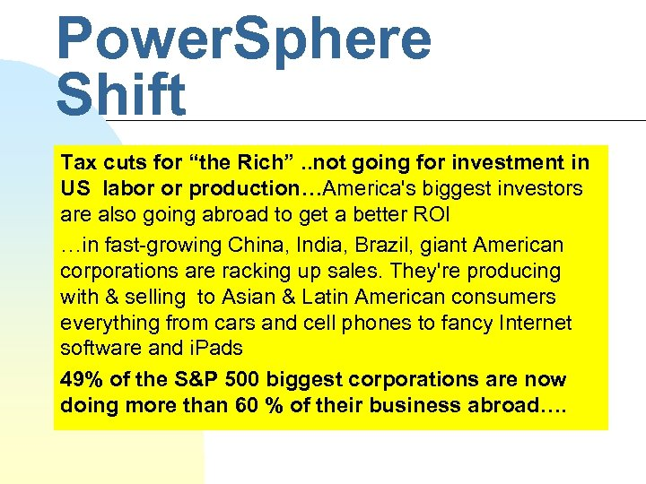 """Power. Sphere Shift Tax cuts for """"the Rich"""". . not going for investment in"""