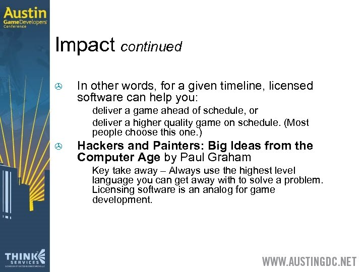 Impact continued > In other words, for a given timeline, licensed software can help