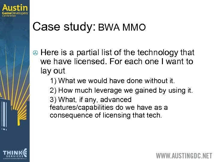 Case study: BWA MMO > Here is a partial list of the technology that