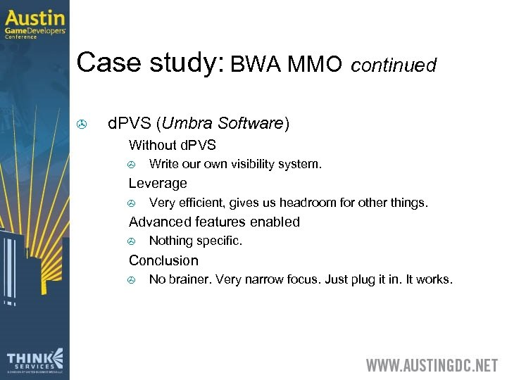 Case study: BWA MMO continued > d. PVS (Umbra Software) > Without d. PVS
