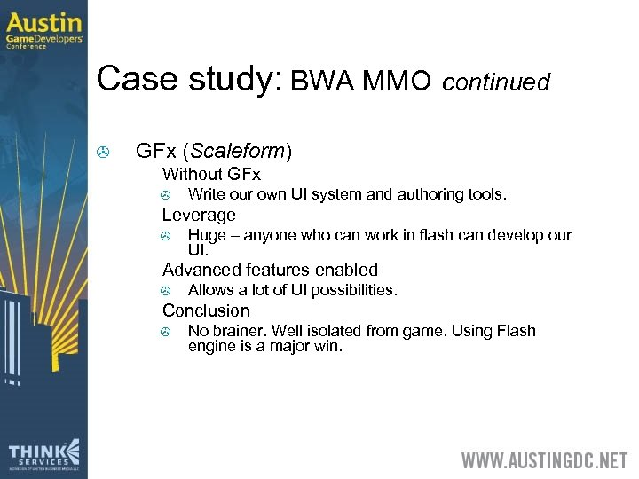 Case study: BWA MMO continued > GFx (Scaleform) > Without GFx > > Leverage