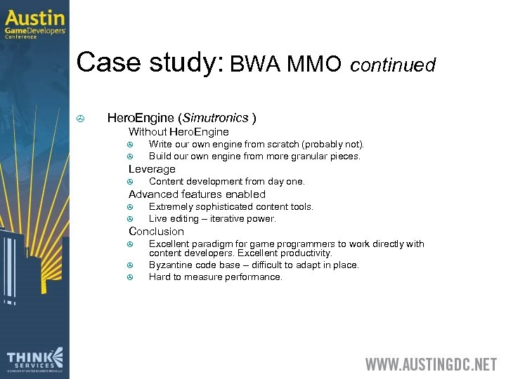 Case study: BWA MMO continued > Hero. Engine (Simutronics ) > Without Hero. Engine