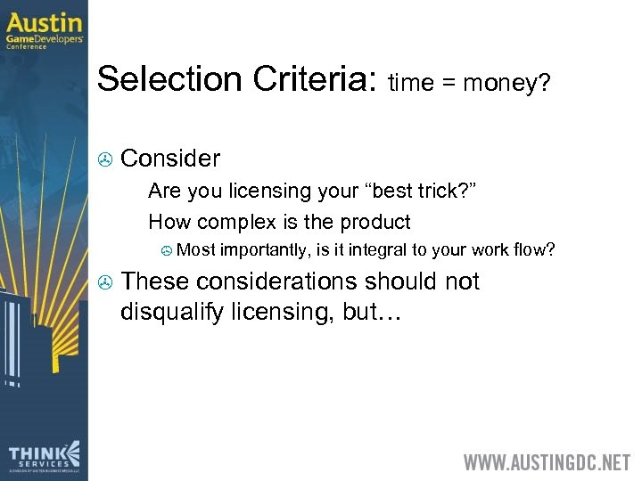 "Selection Criteria: time = money? > Consider Are you licensing your ""best trick? """