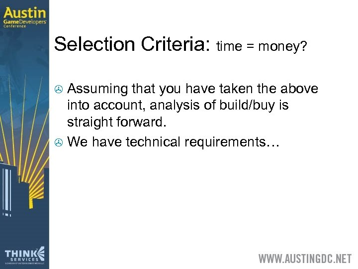 Selection Criteria: time = money? Assuming that you have taken the above into account,